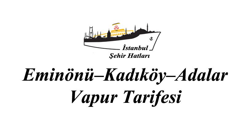 Eminönü–Kadıköy–Adalar Vapur Tarifesi