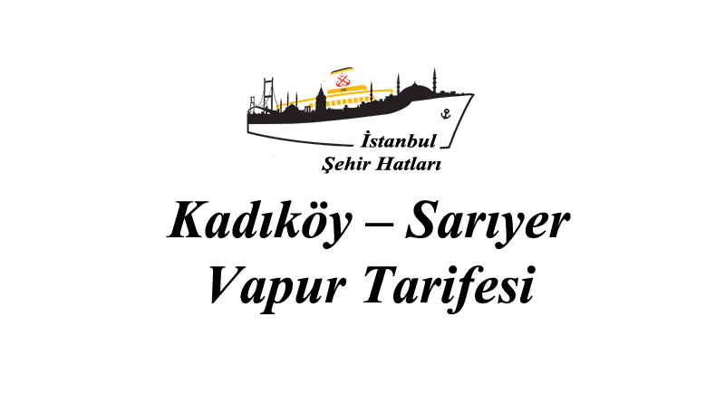 Kadıköy - Sarıyer iskelesi vapur tarifesi