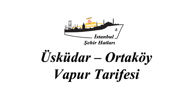 Üsküdar – Ortaköy iskelesi vapur tarifesi