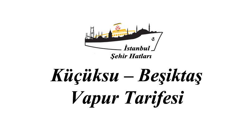 Küçüksu - Beşiktaş vapur tarifesi