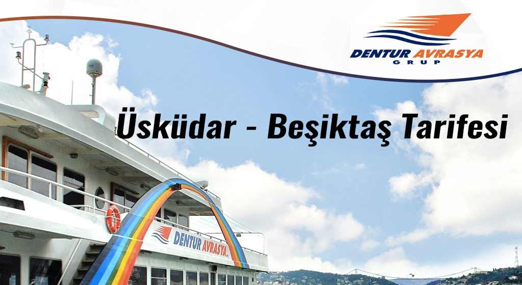 Dentur Üsküdar – Beşiktaş Tarifesi